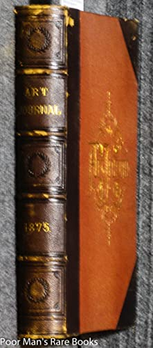 THE ART JOURNAL FOR 1875 NEW SERIES [VOL 2]: Appleton