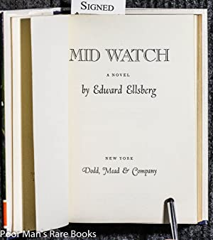 MID WATCH: A NOVEL [SIGNED LIMITED]: Ellsberg, Edward