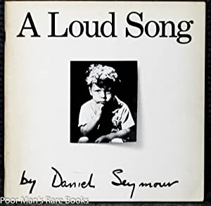 A LOUD SONG Lbc: Seymour