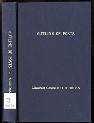 OUTLINE DESCRIPTIONS OF THE POSTS IN THE MILITARY DIVISION OF THE MISSOURI, ACCOMPANIED BY TABULAR ...