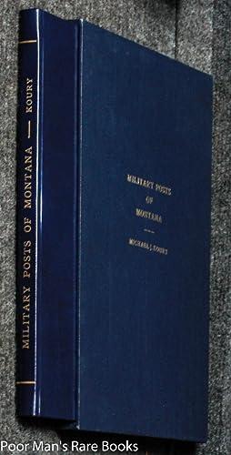 THE MILITARY POSTS OF MONTANA [35/50, ORIGINAL: Koury, Michael J