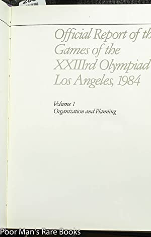 OFFICIAL REPORT OF THE GAMES OF THE XXIIIRD OLYMPIAD LOS ANGELES [VOL I ONLY]: Not Attributed