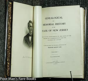 GENEALOGICAL AND MEMORIAL HISTORY OF THE STATE OF NEW JERSEY A Record of the Achievments of Her ...