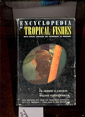 ENCYCLOPEDIA OF TROPICAL FISHES WITH SPECIAL EMPHASIS: Axelrod, Herbert R.