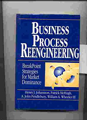 BUSINESS PROCESS REENGINEERING - BREAKPOINT STRATEGIES FOR: Johansson, Henry J.