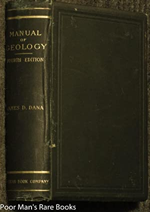 MANUAL OF GEOLOGY TREATING OF THE PRINCIPLES: Dana, James D