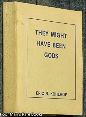 They Might Have Been Gods [corrected Draft Initialed, 3 Vols In One]: Eric N. Kohlhof