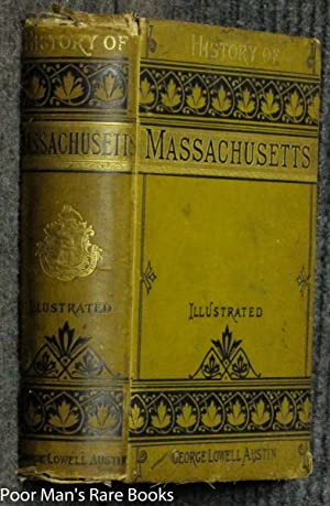 History The Of Massachusetts From The Landing Of The Pilgrims To The Present Time: Austin George ...