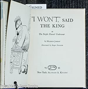 "I Won't,"" Said The King Or The Purple Flannel Underwear [signed 1st]: Mildred Jordan"