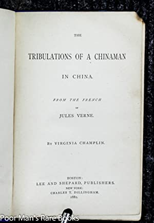 The Tribulations Of A Chinaman In China.: Verne, Jules; Virginia Champlin translato