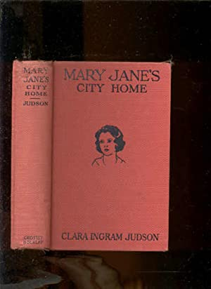 MARY JANE'S CITY HOME: Judson, Clara Ingram