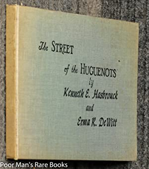 The Street Of The Huguenots: Kenneth E. Hasbrouck