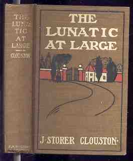 THE LUNATIC AT LARGE: Clouston, J. Storer