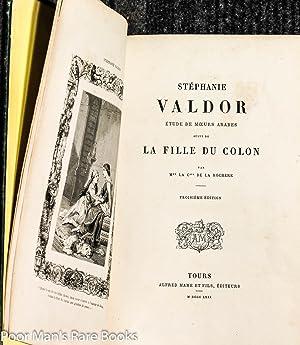 Stephanie Valdor, Etude De Moeurs Arabes. Suivi De La Fille Du Colon.: De La Rochere (Mme La ...