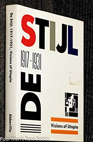 De Stijl: 1917-1931, Visions Of Utopia: Friedman, Mildred, Ed