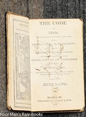 The Code Of 1650, Being A Compilation Of The Earliest Laws And Orders Of The General Court Of ...