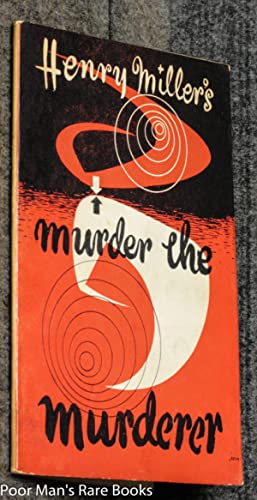 Murder The Murderer: An Excursus On War: Miller, Henry.