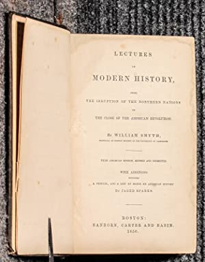 Lectures On Modern History, From The Irruption Of The Northern Nations To The Close Of The American...