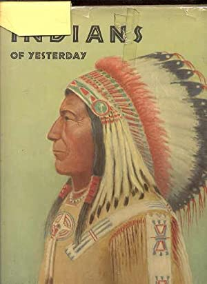 INDIANS OF YESTERDAY: Gridley, Marion E.