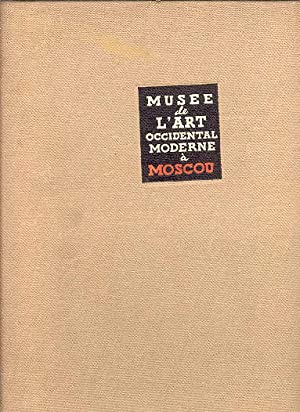 MUSEE DE L'ART OCCIDENTAL MODERNE A MOSCOU: May not be noted.