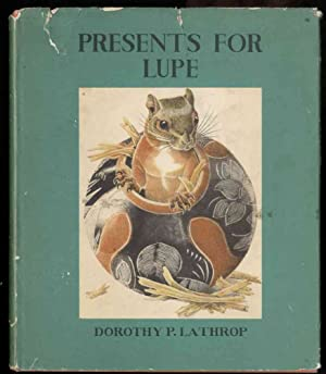PRESENTS FOR LUPE: Lathrop Dorothy P