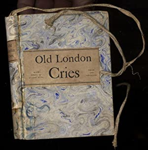 OLD LONDON STREET CRIES : AND THE CRIES OF TO-DAY WITH HEAPS OF QUAINT CUTS: Tuer, Andrew W. Ed