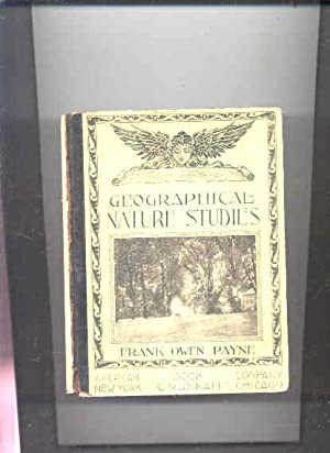 GEOGRAPHICAL NATURE STUDIES: FOR PRIMARY WORK IN: Payne, Frank Owen