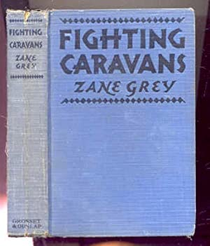 FIGHTING CARAVANS With Illustrations from the Paramount Picture Featuring Gary Cooper: Grey, Zane