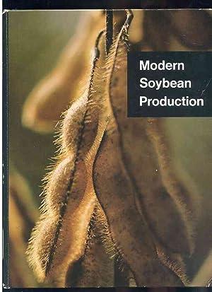 MODERN SOYBEAN PRODUCTION: Scott, Walter O.