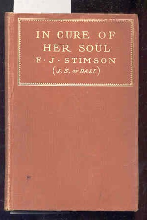 IN CURE OF HER SOUL: Stimson, Frederic Jessup