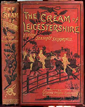 THE CREAM OF LEICESTERSHIRE ELEVEN SEASON'S SKIMMINGS NOTABLE RUNS AND INCIDENTS OF THE CHASE ...
