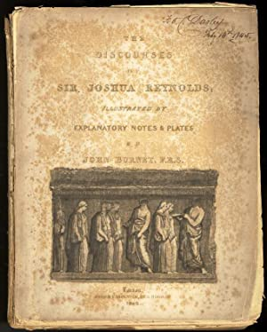 THE DISCOURSES OF SIR JOSHUA REYNOLDS; ILLUSTRATED: Reynolds, Sir Joshua.