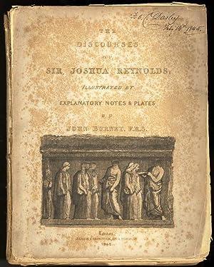 THE DISCOURSES OF SIR JOSHUA REYNOLDS; ILLUSTRATED: Reynolds, Sir Joshua.