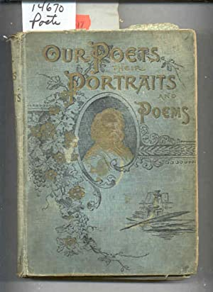 OUR POETS. THEIR PORTRAITS AND POEMS CONTAINING: May not be