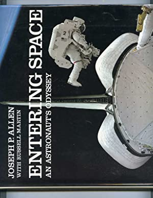 ENTERING SPACE AN ASTRONAUTS ODYSSEY (ISBN: 0941434761): Allen, Josph P. with Russell Martin