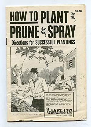HOW TO PLANT PRUNE AND SPRAY: Lakeland Nuseries