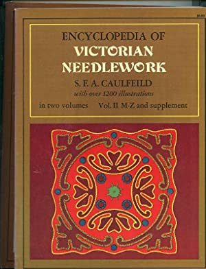 ENCYCLOPEDIA OF VICTORIAN NEEDLEWORK With over 1200 Illustrations (complete in 2 vols: Caufield, S....