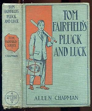 TOM FAIRFIELD'S PLUCK AND LUCK: Chapman, Allen