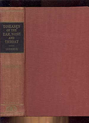 DISEASES OF THE EAR, NOSE, AND THROAT: PRINCIPLES AND PRACTICE OF OTORHINOLARYNGOLOGY: Lederer, ...