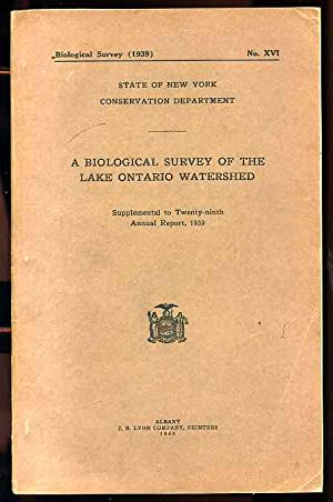 STATE OF NEW YORK CONSERVATION DEPARTMENT: A BIOLOGICAL SURVEY OF THE LAKE ONTARIO WATERSHED, ...