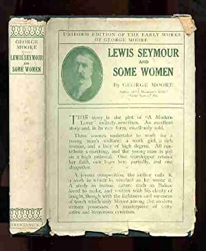 LEWIS SEYMOUR AND SOME WOMEN: Moore, George