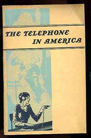 THE TELEPHONE IN AMERICA: American Telpephone and Telegraph Company