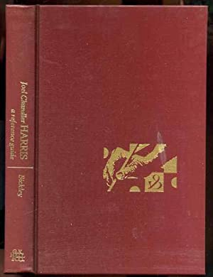 JOEL CHANDLER HARRIS, A REFERENCE GUIDE: Bickley, R. Bruce, 1942-