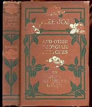 FREE JOE AND OTHER GEORGIAN SKETCHES: Harris, Joel Chandler;
