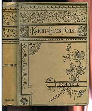 THE KNIGHT OF THE BLACK FOREST: Grace Denio Litchfield