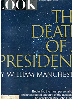 LOOK MAGAZINE JANUARY 24, 1967 THE DEATH OF A PRESIDENT BY WILLIAM MANCHESTER BEGINNING THE MOST ...