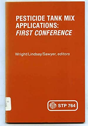 PESTICIDE TANK MIX APPLICATIONS FIRST CONFERENCE: Wright, Lindsay, Sawyer editors