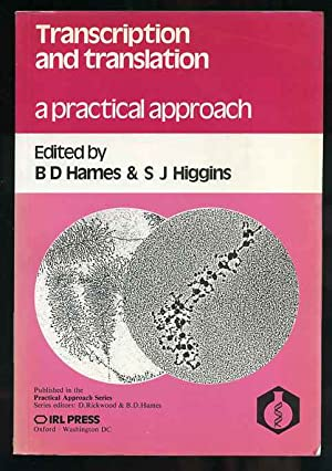 TRANSCRIPTION AND TRANSLATION. A PRACTICAL APPROACH: Hames, B. D.
