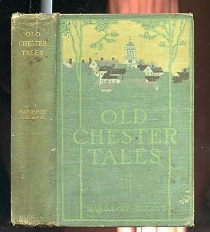 OLD CHESTER TALES (15 Illustrations by Howard Pyle): Deland, Margaret