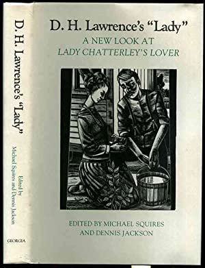 D.H. Lawrence's Lady A New Look at Lady Chatterley's Lover: Squires, Michael; Jackson, ...